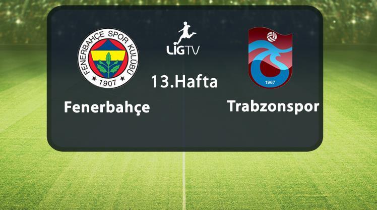 Fenerbahçe - Trabzonspor (CANLI)